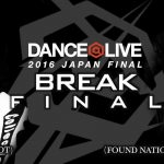 またもや決勝はB-Boy vs B-Girl!DANCE @LIVE 2016